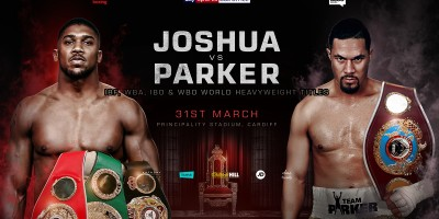 Joshua v Parker. Principality Stadium, Cardiff. Saturday 31st March 2018